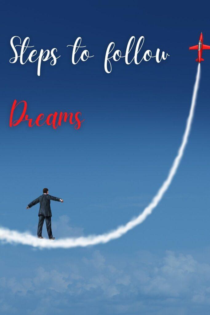 Steps to follow dreams
