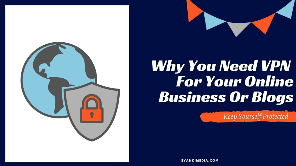 Why VPN Is Important For Online Business