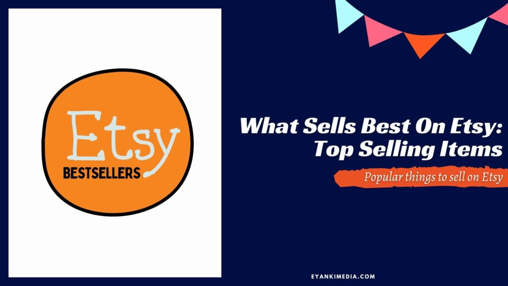 What sells best on Etsy